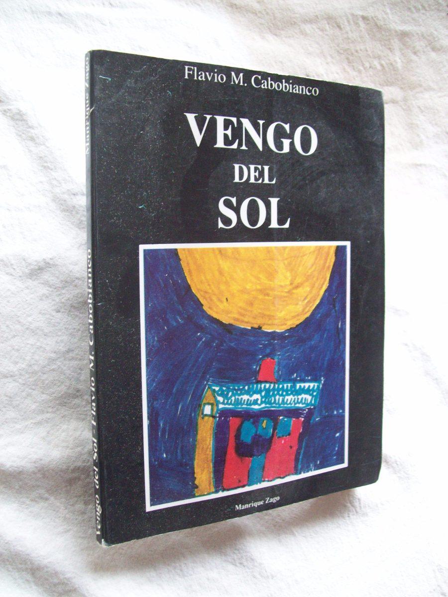 libro vengo del sol flavio cabobianco