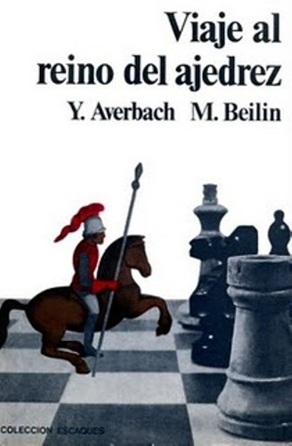 libro, viaje al reino del ajedrez de y. avervach y m. beilin