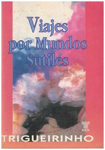 libro, viajes por mundos sutiles de trigueirinho.