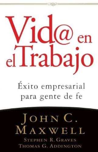 libro, vid@ en el trabajo exito empresarial para gente de fe