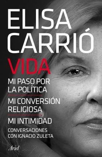 libro vida - ignacio zuleta / elisa carrio