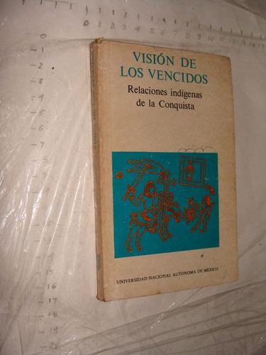libro vision de los vencidos , relaciones indigenas de la co