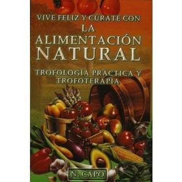 libro vive feliz y cúrate con la alimentación natural