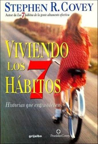 libro, viviendo los 7 habitos de stephen r. covey.