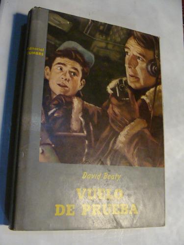 libro vuelo de prueba , david beaty , 310 paginas   , año 19
