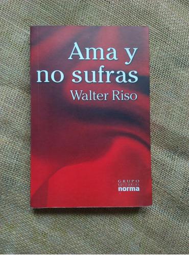 libro walter riso ama y  o no sufras