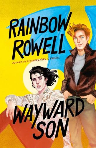 libro wayward son - rainbow rowell