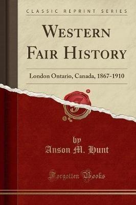 Libro - Western Fair History : London Ontario, Canada, 1867-
