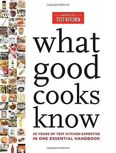 libro what good cooks know: 20 years of test kitchen exper