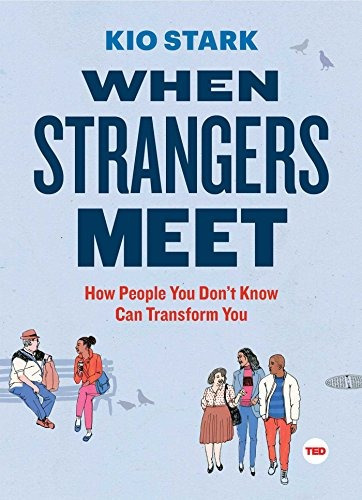 libro when strangers meet: how people you don't know can tra