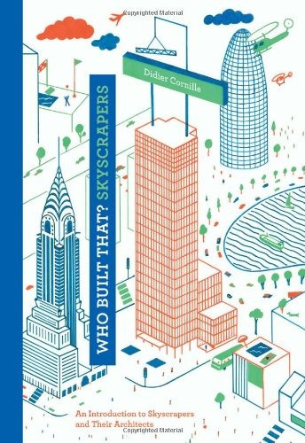 libro who built that? skyscrapers: an introduction to skyscr