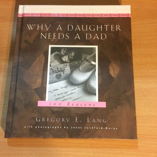 libro - why a daughter needs a dad: 100 reasons nuevo