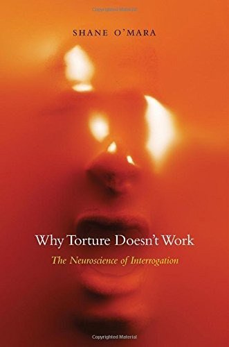 libro why torture doesn't work: the neuroscience of interr