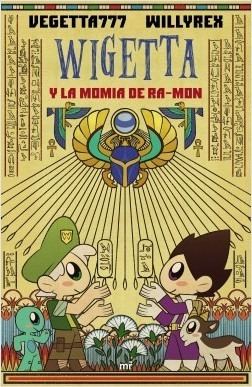 libro: wigetta y la momia de ra-mon / vegetta777 - willyrex