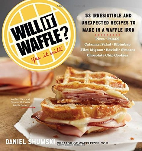libro will it waffle?: 53 unexpected and irresistible recipe