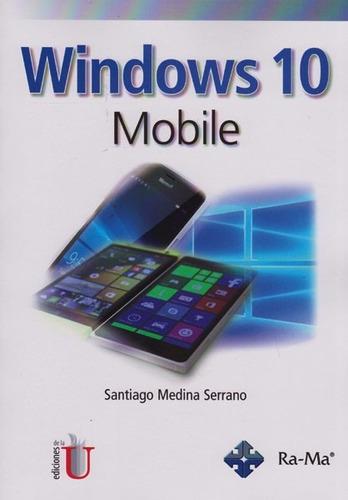 libro windows 10 - mobile / santiago medina / edic de la u