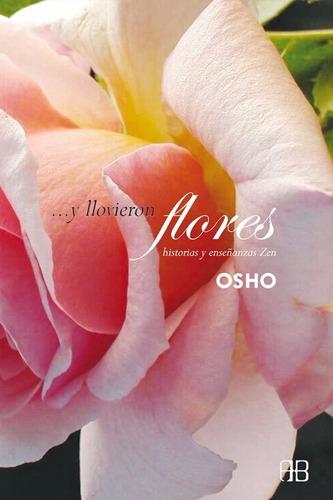 libro ... y llovieron flores osho