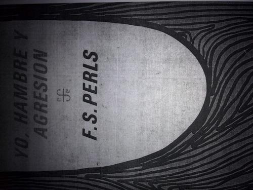 libro yo, hambre y agresión - f. s. perls