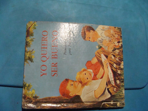 libro yo quiero ser bueno  , año 1962