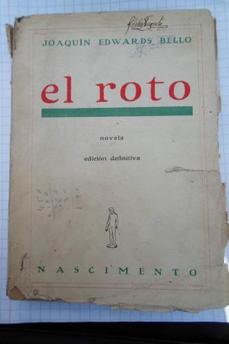 libro(novela):el roto, autor:joaquín edwards bello.