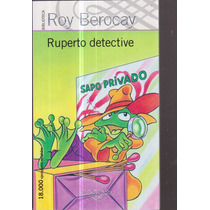 Ruperto Detective. Roy Berocay