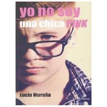 No Soy Una Chica Pink - Vencer El Bullying - Lucía Muraña