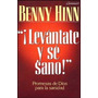 Libro ¡ Levántate Y Sé Sano! Benny Hinn