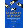Libro La Culpa Es De La Vaca Jaime Lopera Y Marta Bernal