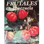 Libro, Frutales En Venezuela De Jesus Hoyos F.