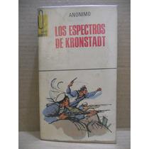 Los Espectros De Kronstadt - Anónimo - Col. Libro Documento