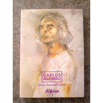 Carlos Alonso - I. Gutiérrez Zaldivar (pintor Argentino)arte