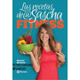 Las Recetas De Sascha Fitness - Sascha Barboza - Libro