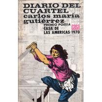 Diario Del Cuartel - Carlos María Gutiérrez
