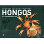 Guia Visual De Especies En Uruguay Hongos Alejandro Sequeira