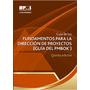 Fundamentos Dirección De Proyectos Guia Pmbok 5ta Edición