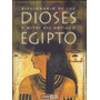 Diccionario De Los Dioses Y Mitos Del Antiguo Egipto.