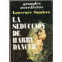 Lawrence Sanders La Seducción De Harry Dancer