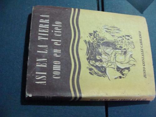 libros asi en la tierra como en el cielo , justo gonzalez ca