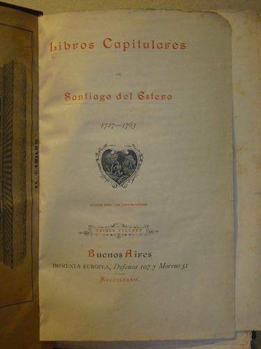 libros capitulares de santiago del estero. 1727-1763.
