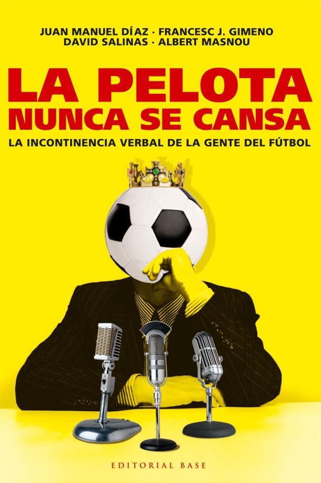 1d01750ca03a5 Libros De Fútbol  La Pelota Nunca Se Cansa -   1.450
