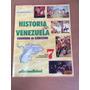 Cuaderno De Ejercicio De Historia De Venezuela Séptimo Año.