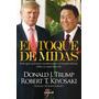 El Toque De Midas De Donald Trump Y Robert Kiyosaki