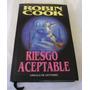 Riesgo Aceptable (robin Cook) (tapa Dura)