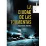 Jesus Miguel Martinez - La Ciudad De Las Tormentas
