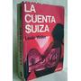 La Cuenta Suiza Leslie Waller Novela Intriga Ed. Pomaire
