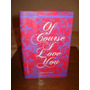 Por Supuesto Que Te Amo (en Inglés) - Robert Masello