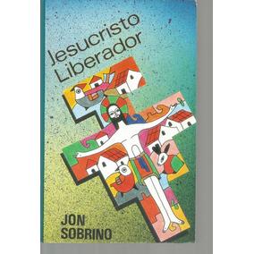 Jesus Liberador Jon Sobrino Pdf