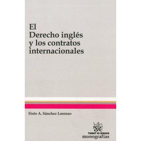 El Derecho inglés y los contratos internacionales (Monografías) (Spanish Edition)
