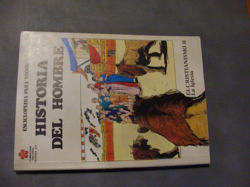 libros historia del hombre , el cristianismo ii , la iglesia