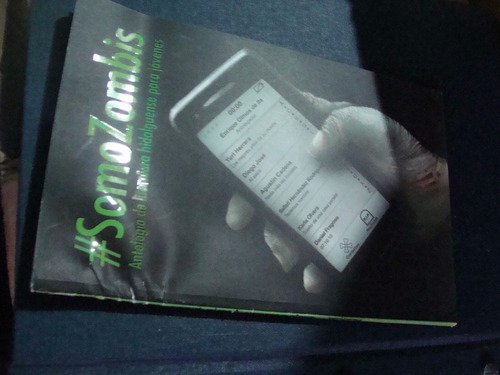 libros somos zombis , antologia de literatura hidalguense pa